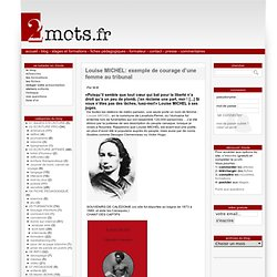 Louise MICHEL: exemple de courage d'une femme au tribunal