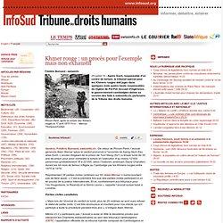 Khmer rouge: un procès pour l'exemple mais non exhaustif