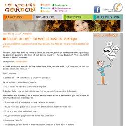 Ecoute active : exemple de mise en pratique de l'écoute active défini par la méthode de Thomas Gordon