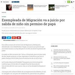 Exempleada de Migración va a juicio por salida de niño sin permiso de papá