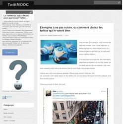 Exemples à ne pas suivre, ou comment choisir les twittos qui le valent bien