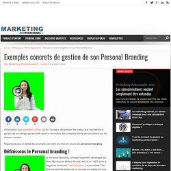 Exemples concrets de gestion de son Personal Branding