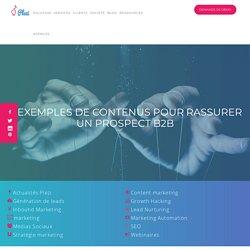 11 exemples de contenus pour rassurer un prospect B2B sur son site web