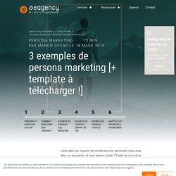 3 exemples de persona marketing [+ template à télécharger !]