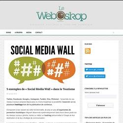 5 exemples de «Social Media Wall» dans le Tourisme