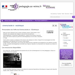 Exemples d'usages - cinema.lesite.tv - eduthèque
