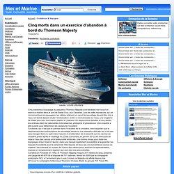 Cinq morts dans un exercice d'abandon à bord du Thomson Majesty