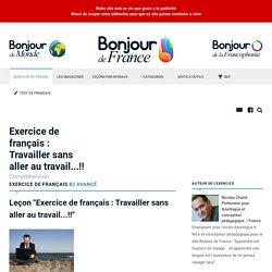 Exercice de français : Travailler sans aller au travail...!! - Avancé