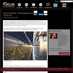 Exercice photo - Photographier au ras du sol