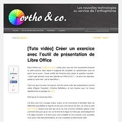 [Tuto vidéo] Créer un exercice avec l'outil de présentation de Libre Office