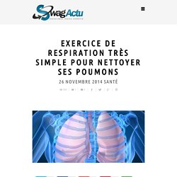Exercice de respiration très simple pour nettoyer ses poumons