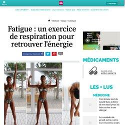 Fatigue : un exercice de respiration pour retrouver l'énergie