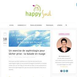 Un exercice de sophrologie pour lâcher prise : la balade en nuage - Happy Soul