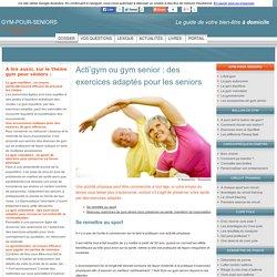 Acti'gym ou gym senior : des exercices adaptés pour les seniors