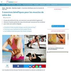 5 exercices bénéfiques pour les muscles de votre dos