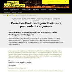 Exercices théâtraux, jeux théâtraux pour enfants [...] - Théâtre Croquemitaine