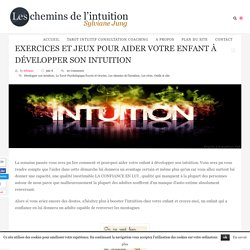 Exercices et jeux pour aider votre enfant à développer son intuition
