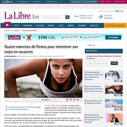 Quatre exercices de fitness pour entretenir son corps en vacances