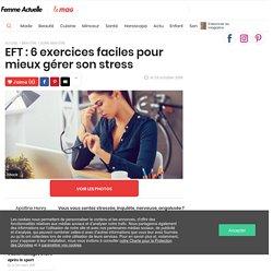 EFT: 6 exercices faciles pour mieux gérer son stress