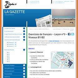 Exercices de français – Leçon n°3 – Niveaux B1/B2 - La Gazette - Alpha b