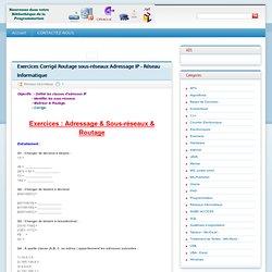 Exercices Corrigé Routage sous-réseaux Adressage IP - Réseau Informatique