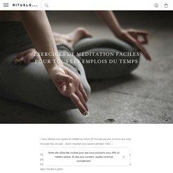 Exercices de méditation faciles pour tous les emplois du temps