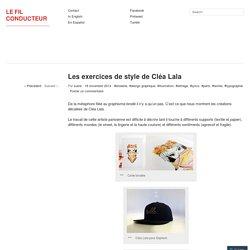 Les exercices de style de Cléa Lala
