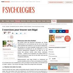 3 exercices pour trouver son ikigai : Retrouvez votre rêve d'enfant