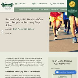 Runner's High: It's Real and Can Help People in Recovery Stay Sober- bluffplantation