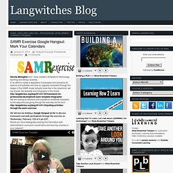 Langwitches Blog : SAMR Exercise Google Hangout: Mark Your Calendars