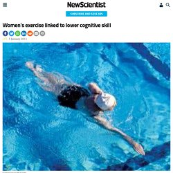 Women's exercise linked to lower cognitive skill - health - 07 January 2011