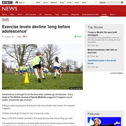 Exercise levels decline 'long before adolescence'