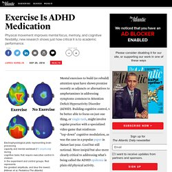 Exercise Is ADHD Medication