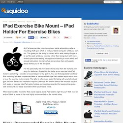 iPad Exercise Bike Mount - iPad Holder For Exercise Bikes