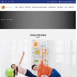 Benefits of Yoga For Kids by Deepika Gala - Philosophy Holistic