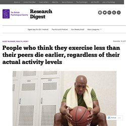 People who think they exercise less than their peers die earlier, regardless of their actual activity levels