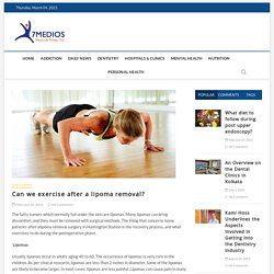 Can we exercise after a lipoma removal?