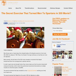 The Secret Exercise Revealed That Turned Men To Spartans in 300 Movie!