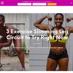 3 Exercise Slimming Leg Circuit to Try Right Now - Roxstar Fitness