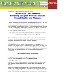 Female Deer Exercise: Simple Sexual Qi Gong for Women's Vitality, Sexual Health, and Pleasure