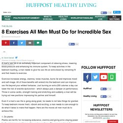 8 Exercises All Men Must Do for Incredible Sex