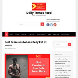 Best Exercises to Lose Belly Fat at Home - Daily Trends Feed