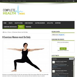 8 Exercises Women must Do Daily - Complete Health News