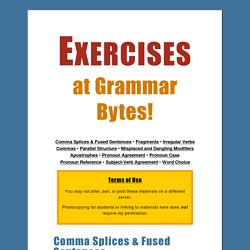 comma splices, fragments Exercises at Grammar Bytes!