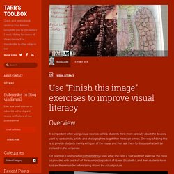 "Use ""Finish this image"" exercises to improve visual literacy"