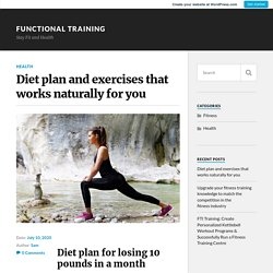 Diet plan and exercises that works naturally for you – Functional Training