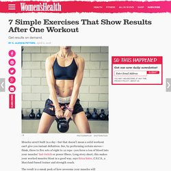 7 Simple Exercises That Show Results After One Workout