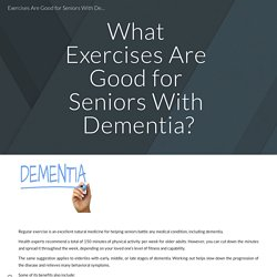 Exercises Are Good for Seniors With Dementia