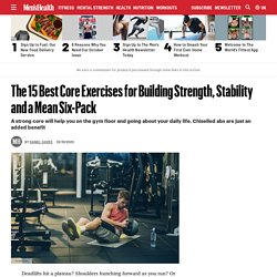 Best Core Exercises to Build Strength, Stability and a Six-Pack