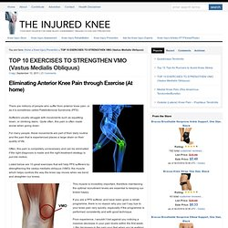 TOP 10 EXERCISES TO STRENGTHEN VMO (Vastus Medialis Obliquus) : The Injured Knee